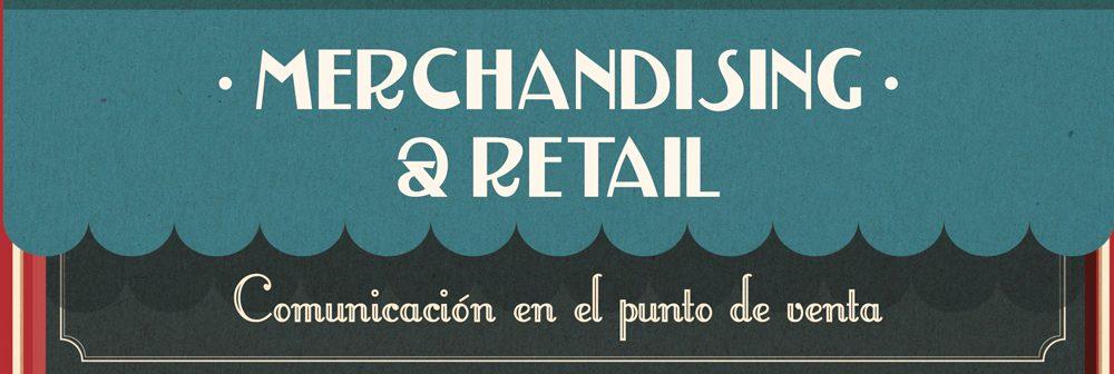 Merchandising y Retail: Comunicación en el punto de venta