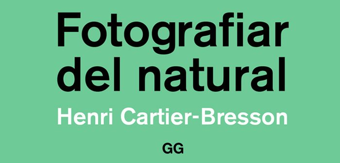Fotografiar del natural, de Cartier-Bresson