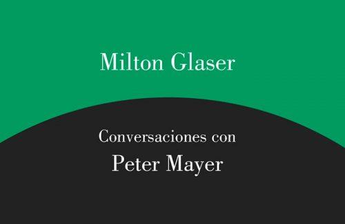 Milton Glaser: Conversaciones con Peter Mayer