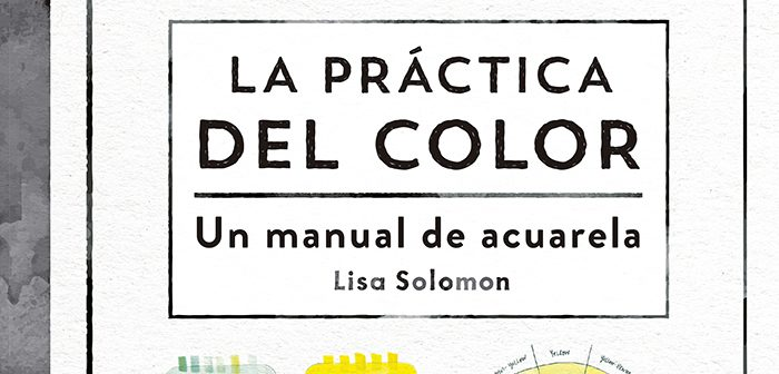 La práctica del color. Un manual de acuarela